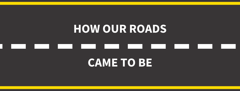 How our roads came to be